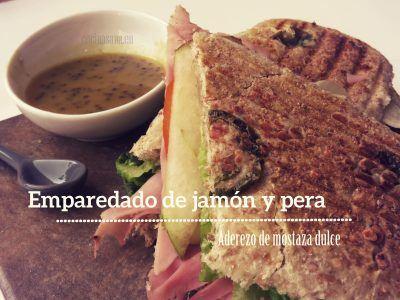 Emparedado de Jamón, Peras y aderezo de Mostaza dulce