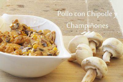 Pollo con Chipotle y Champiñon