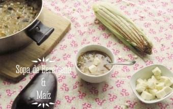 Sopa de Berenjena y Maiz