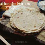 Tortillas de Harina: Receta original