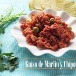 Guiso de Marlín con Tomate y Chipotle