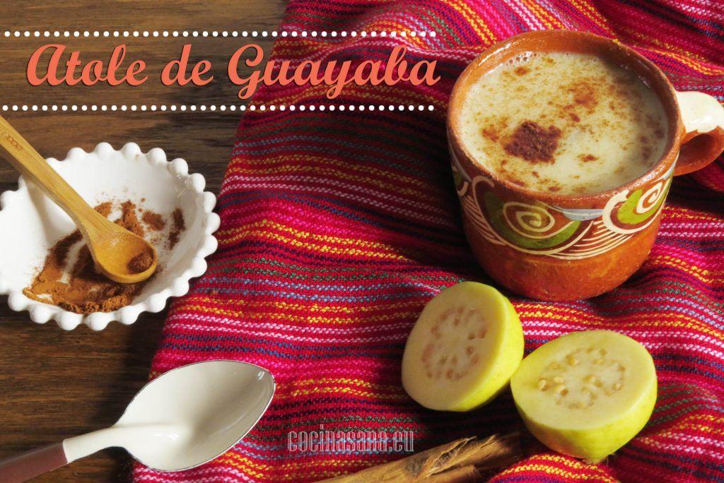 Atole de Guayaba: Bebida Mexicana